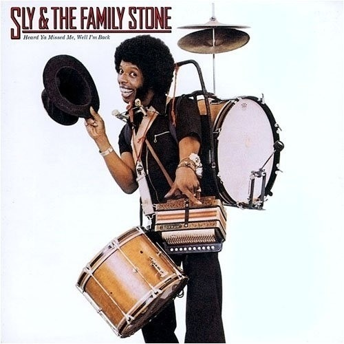 Sly & The Family Stone – Heard Ya Missed Me, Well I'm Back