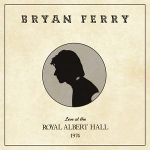 Bryan Ferry Live At The Royal Albert Hall 1974 [2LP]